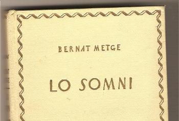 Bernat Metge va escriure 'Lo somni' el 1399